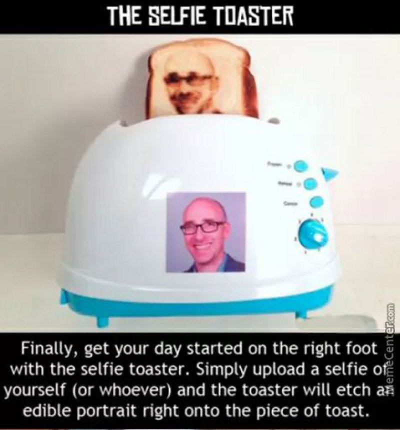 """Selfie Toaster-15 Amazing Photos That Will Make You Say """"What A Time To Be Alive."""""""