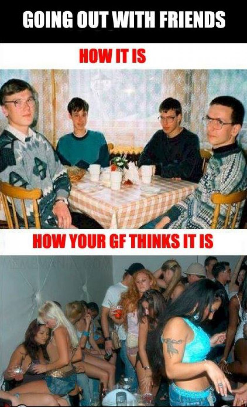 Going out With Friends-15 Hilarious Differences Between What Your Girlfriend Thinks And Reality